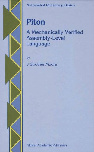 Piton: A Mechanically Verified Assembly-Level Language (Automated Reasoning Series) by Springer