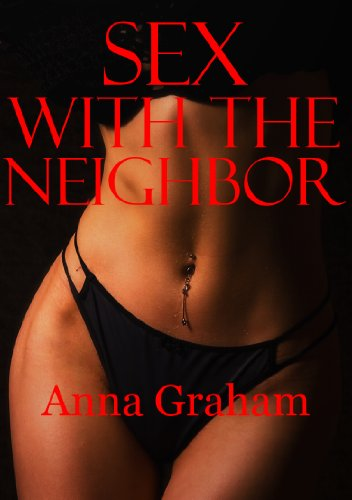 Erotic encounter with the neighbor stories