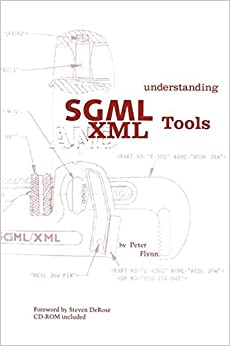 Book Understanding SGML and XML Tools: Practical programs for handling structured text