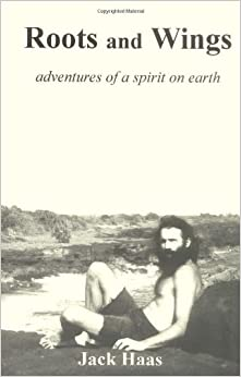 Roots and Wings: adventures of a spirit on earth