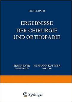 Ergebnisse der Chirurgie und Orthopädie: Erster Band
