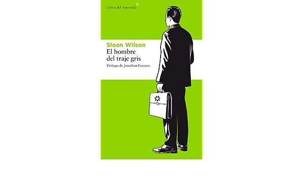 El hombre del traje gris (Libros del Asteroide nº 47) eBook: Sloan ...