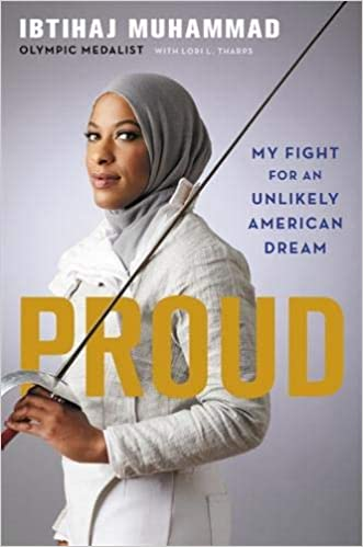 Proud: My Fight for an Unlikely American Dream: Muhammad, Ibtihaj ...
