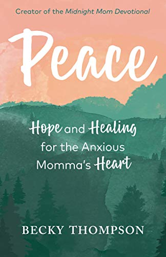 Book Cover: Peace: Hope and Healing for the Anxious Momma's Heart