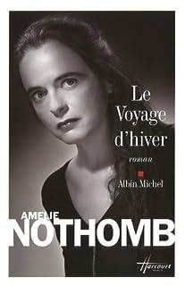Le voyage d'hiver : roman, Nothomb, Amélie