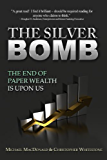 The Silver Bomb: The End Of Paper Wealth Is Upon Us