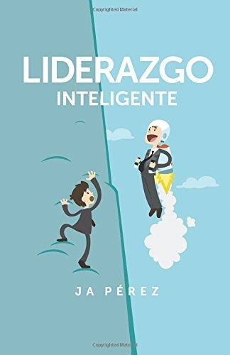 Download Liderazgo Inteligente (Serie Lideres) (Volume 2) (Spanish Edition) PDF