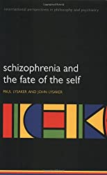 Schizophrenia and the Fate of the Self (International Perspectives in Philosophy & Psychiatry)