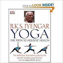 BKS Iyengar Yoga The Path to Holistic Health byIyengar