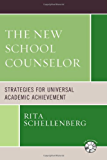 The New School Counselor: Strategies for Universal Academic Achievement