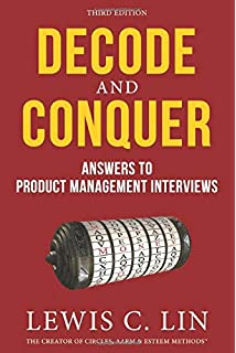 Decode and Conquer: Answers to Product Management Interviews: Lewis