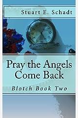 Pray the Angels Come Back (Blotch) (Volume 2) Paperback