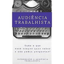 Audiência Trabalhista: Introdução a audiência trabalhista (Portuguese Edition)