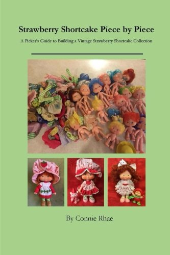 Strawberry Shortcake Piece by Piece: A Picker's Guide to Building a Vintage Strawberry Shortcake Collection - Vintage Strawberry Shortcake