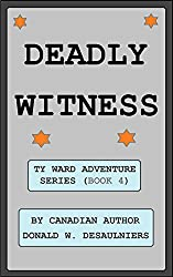 DEADLY WITNESS (TY WARD ADVENTURE SERIES Book 4) (English Edition)