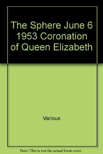 The Sphere June 6 1953 Coronation of Queen Elizabeth