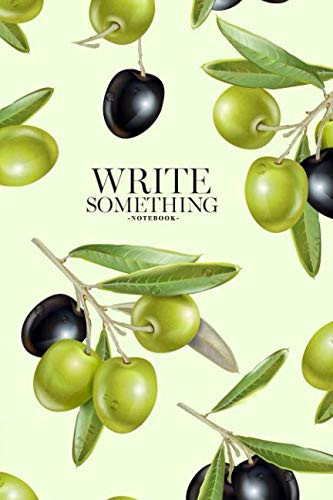Notebook - Write something: Ripe black and green olives on light green notebook, Daily Journal, Composition Book Journal, College Ruled Paper, 6 x 9 inches - Mediterranean Oil Spa Olive