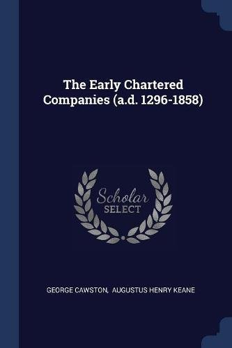 Download The Early Chartered Companies (a.d. 1296-1858) PDF