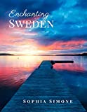 Enchanting Sweden: A Beautiful Picture Book Photography Coffee Table Photobook Travel Tour Guide Book with Photos of the Spectacular Country and its Cities within Northern Europe.