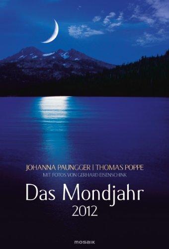 Das Mondjahr 2012: Wand-Spiralkalender mit Fotos von Gerhard Eisenschink