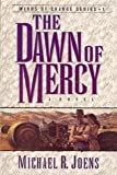 img - for The Dawn of Mercy: A Novel (Winds of Change Series) by Michael R. Joens (1996-02-03) book / textbook / text book