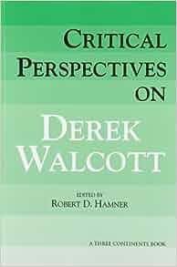 Amazon  Critical Perspectives on Derek Walcott (9780894101427) Robert D Hamner Books