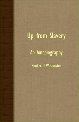 Up from Slavery - An Autobiography pdf epub