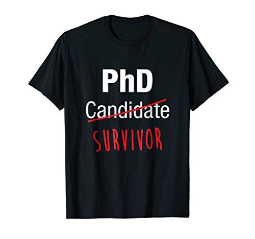 PhD Candidate Survivor Shirt, Funny Cute PhD Graduation Gift