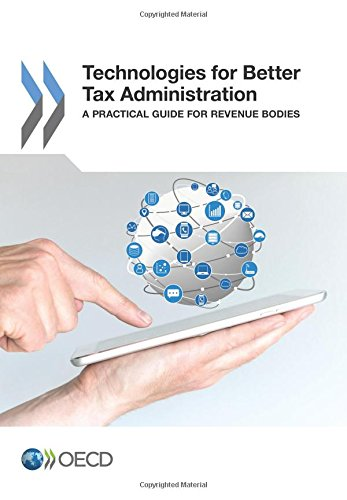 Technologies for Better Tax Administration: A Practical Guide for Revenue Bodies: Edition 2016 pdf epub