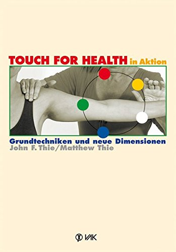 touch-for-health-in-aktion-grundtechniken-und-neue-dimensionen