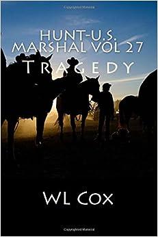 Hunt-U.S. Marshal Vol 27: Tragedy: Volume 27