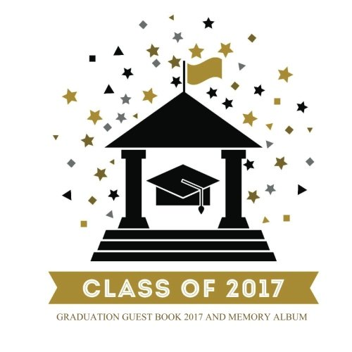 Download Graduation Guest Book 2017: and Memory Album with Photo Pages Large Format Guest Book pdf epub