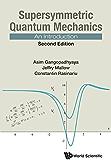 Supersymmetric Quantum Mechanics: An Introduction (Second Edition)