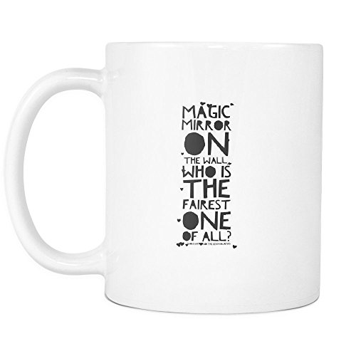 Movie Quote ,Magic Mirror on the wall, who is the fairest one of all?, White Ceramic, 11 (Magic Mirror On The Wall Quote)