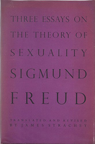 Three Essays on the Theory of Sexuality. Trans. By James Strachey (Three Essays On The Theory Of Sexuality)