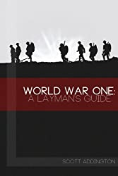World War One: A Layman's Guide