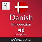 Learn Danish - Level 1: Introduction to Danish: Volume 1: Lessons 1-25 |  Innovative Language Learning LLC
