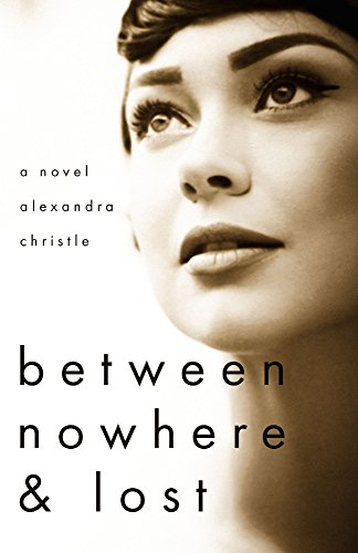Between Nowhere & Lost by [Christle, Alexandra]