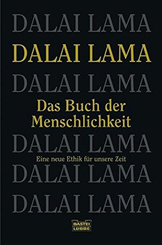 Das Buch der Menschlichkeit: Eine neue Ethik für unsere Zeit Taschenbuch – 29. Oktober 2002 Dalai Lama 3404605144 Östliche Philosophie RELIGION / Ethics