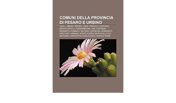 Comuni della provincia di Pesaro e Urbino: Cagli, Urbino, Pesaro ...