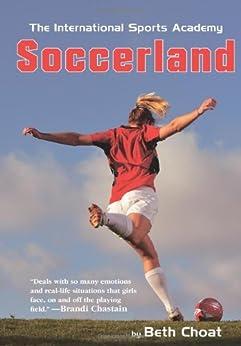 Soccerland (The International Sports Academy) by [Choat, Beth]