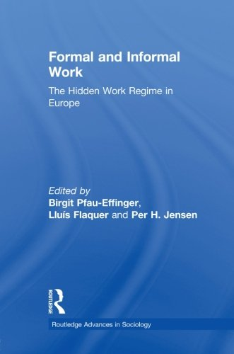 Formal and Informal Work: The Hidden Work Regime in Europe (Routledge Advances in Sociology)