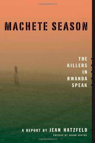 Machete Season: The Killers in Rwanda Speak