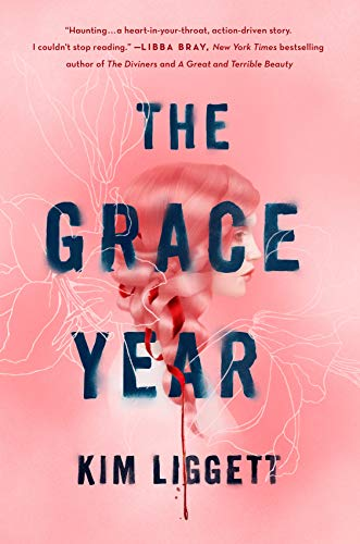 The Grace Year by [Liggett, Kim]