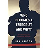 Who Becomes a Terrorist and Why?: The Psychology and Sociology of Terrorism