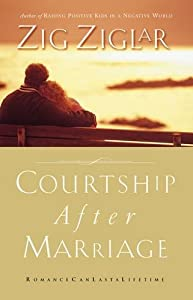 Courtship After Marriage: Romance Can Last a Lifetime