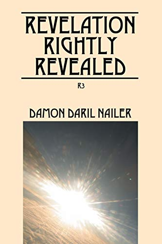 Book: Revelation Rightly Revealed - R3 by Damon DaRil Nailer