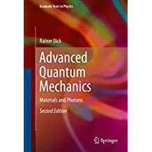 Advanced Quantum Mechanics: Materials and Photons (Graduate Texts in Physics)