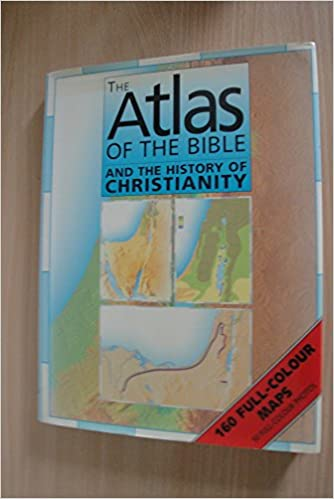 Download online Atlas of the Bible and the History of Christianity PDF