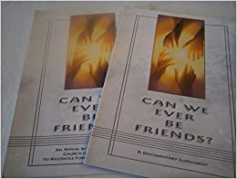Can we ever be friends?: A documentary supplement appeal by ministers of the Church of Scientology to reconcile former friends and families